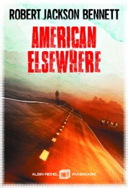 albin_michel_imaginaire_robert_jackson_bennett_american_elsewhere_HD-699x1024